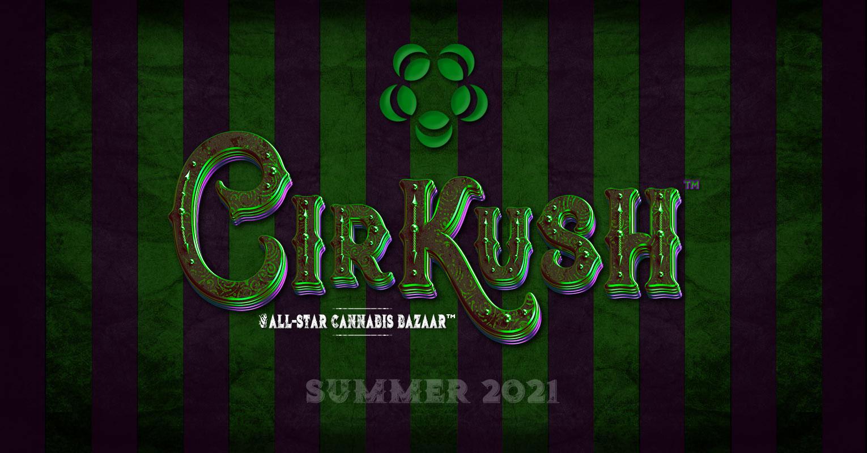 Cirkush - All-Star Cannabis Bazaar